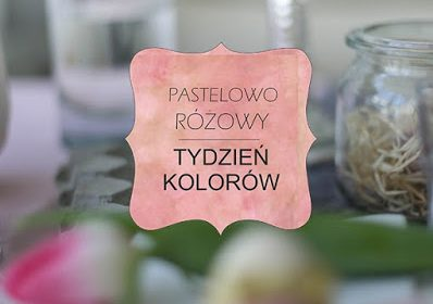 TYDZIEŃ PASTELOWO RÓŻOWY: różowa Wielkanoc