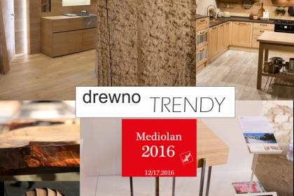 MEDIOLAN 2016: TRENDY w drewnie