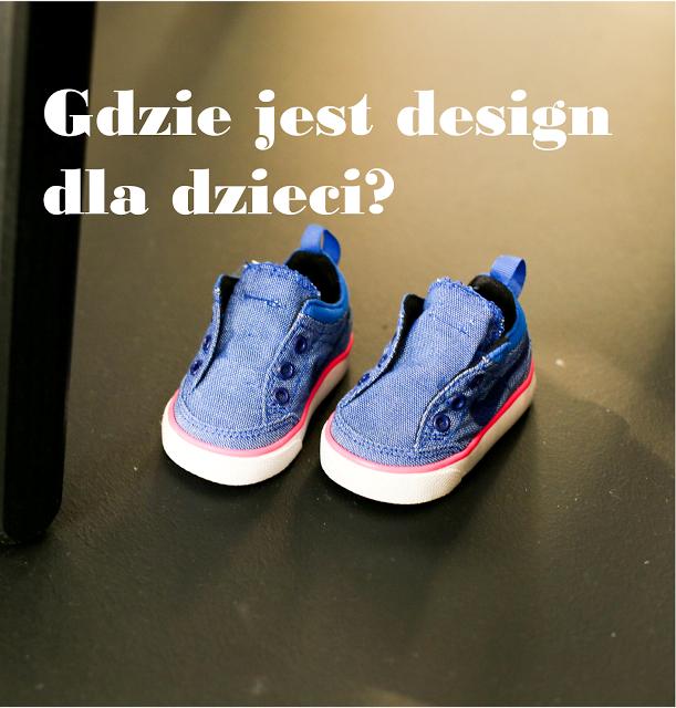 Design dla dzieci - czy jest nadzieja?