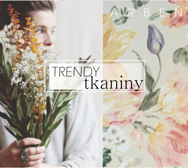 TRENDY: TKANINY WE WNĘTRZACH 2017 BY ARBEN