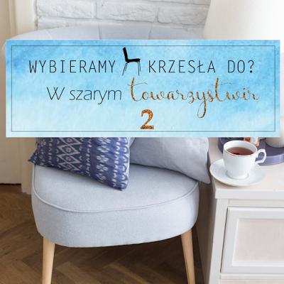 Jakie krzesło wybrać do?...cz.2