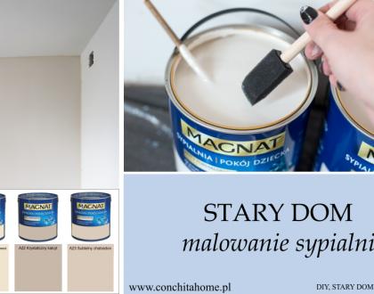 STARY DOM: MALOWANIE SYPIALNI
