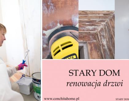 STARY DOM: RENOWACJA 100 LETNICH DRZWI