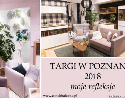 TARGI MEBLOWE W POZNANIU 2018 - moje wrażenia i TRENDY