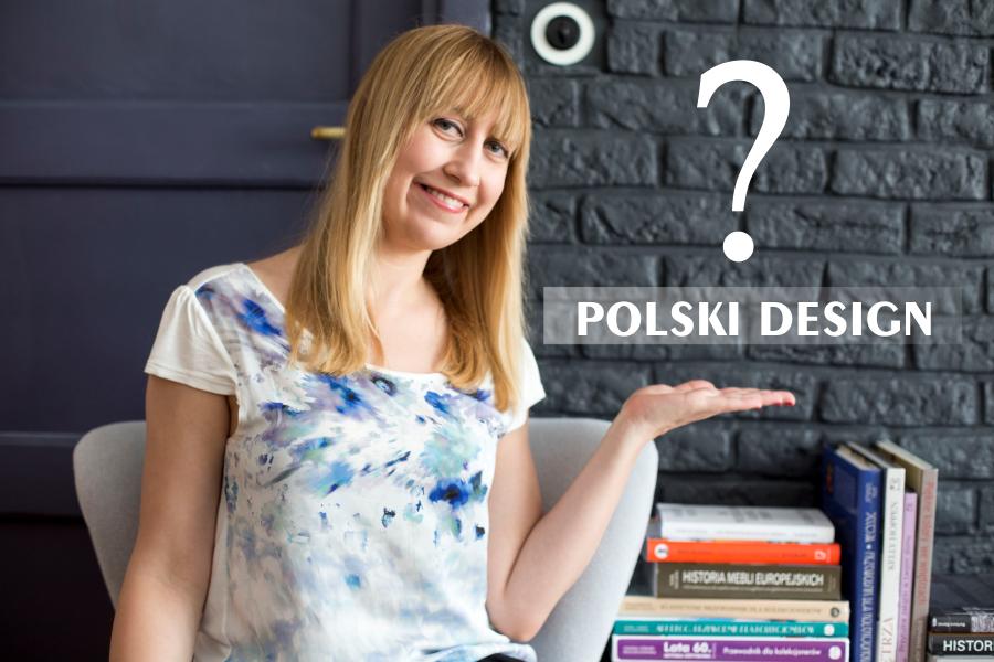 Współczesny polski design - gdzie on jest?