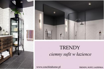TRENDY: ciemny sufit w łazience