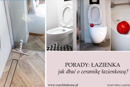 PORADY: Jak dbać o ceramikę łazienkową?