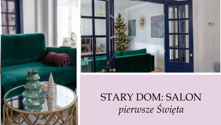 Zimowa odsłona salonu, nasze pierwsze Święta w Starym domu