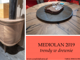 MEDIOLAN: TRENDY W DREWNIE 2019