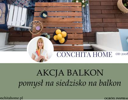 AKCJA BALKON: 10 pomysłów do siedzenia na balkon