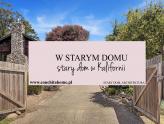 W STARYM DOMU:  DREWNIANY DOM W KALIFORNII