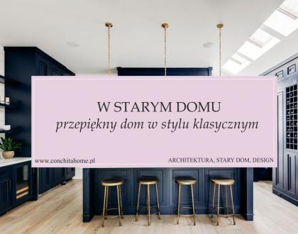 STARY DOM: przepiękny stary dom w klasycznym stylu